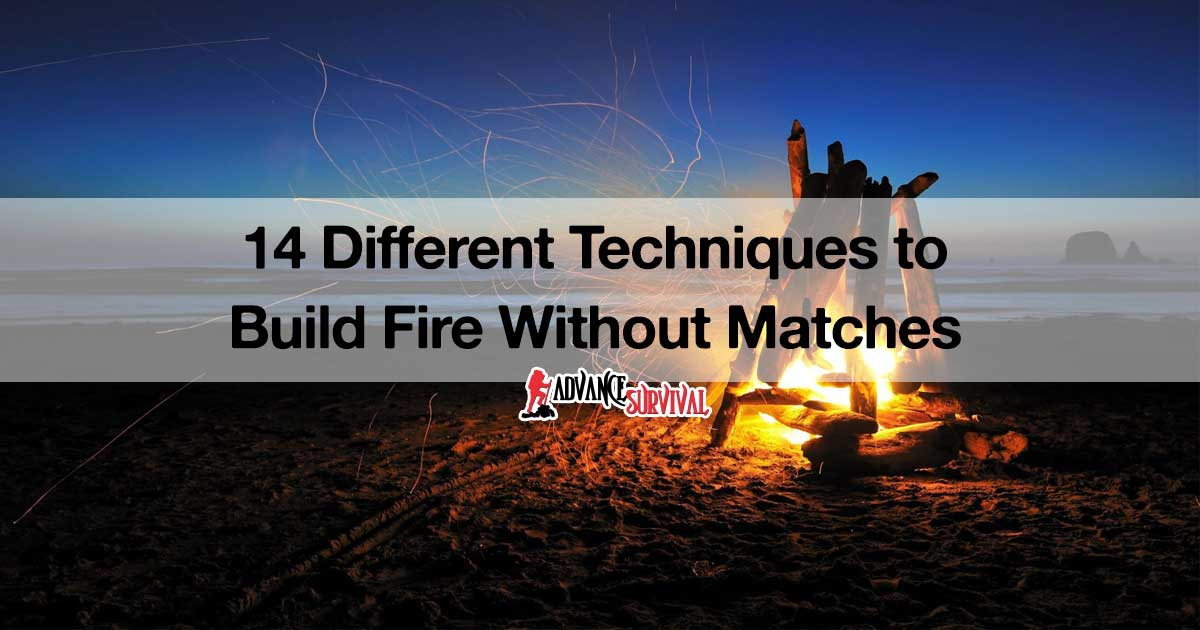 14 different techniques to build a fire without matches