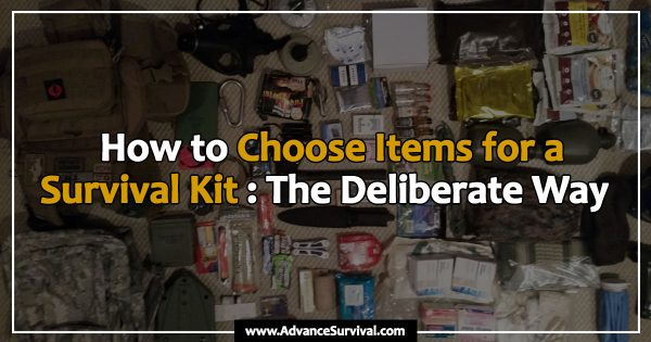 How to Choose Items for a Survival Kit - The Deliberate Way