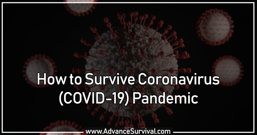 How to Survive CoronaVirus (COVID-19) Pandemic